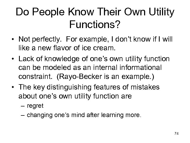 Do People Know Their Own Utility Functions? • Not perfectly. For example, I don't