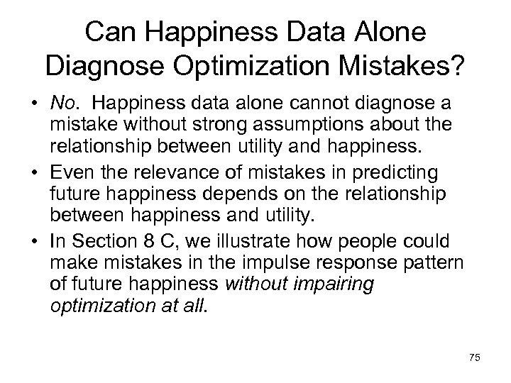 Can Happiness Data Alone Diagnose Optimization Mistakes? • No. Happiness data alone cannot diagnose