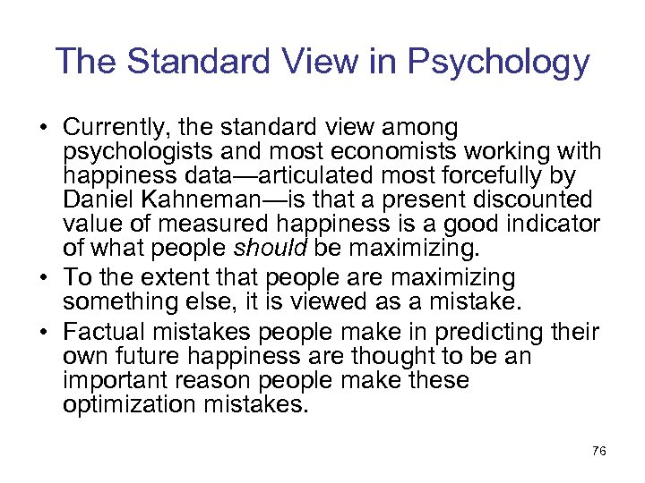 The Standard View in Psychology • Currently, the standard view among psychologists and most