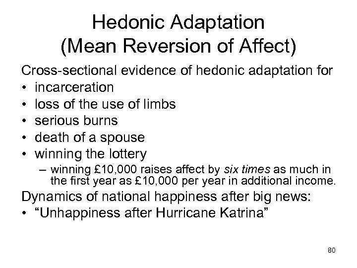 Hedonic Adaptation (Mean Reversion of Affect) Cross-sectional evidence of hedonic adaptation for • incarceration