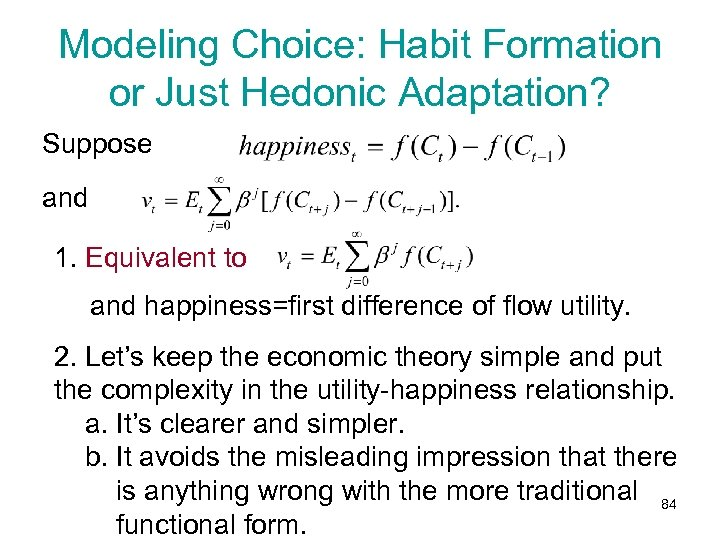 Modeling Choice: Habit Formation or Just Hedonic Adaptation? Suppose and 1. Equivalent to and
