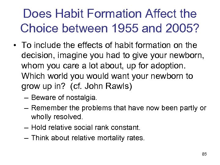 Does Habit Formation Affect the Choice between 1955 and 2005? • To include the