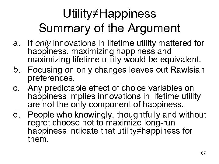 Utility≠Happiness Summary of the Argument a. If only innovations in lifetime utility mattered for