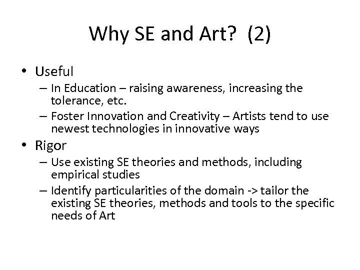 Why SE and Art? (2) • Useful – In Education – raising awareness, increasing