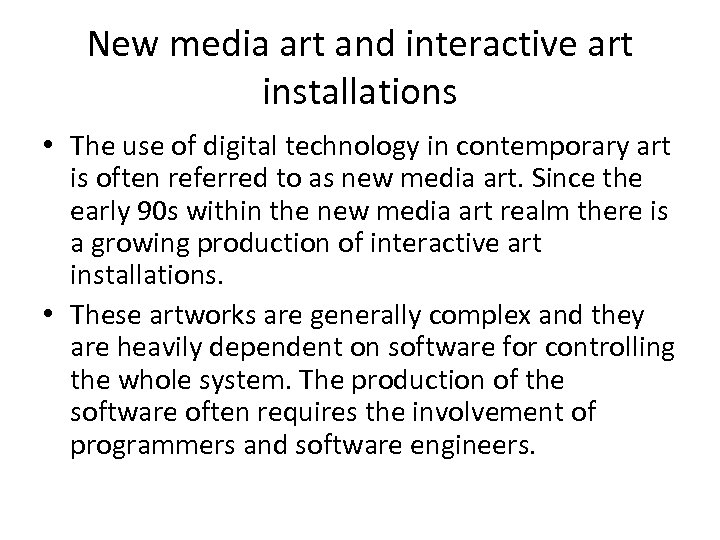 New media art and interactive art installations • The use of digital technology in