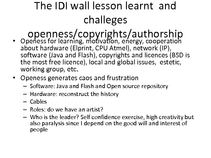 The IDI wall lesson learnt and challeges openness/copyrights/authorship • Openess for learning, motivation, energy,