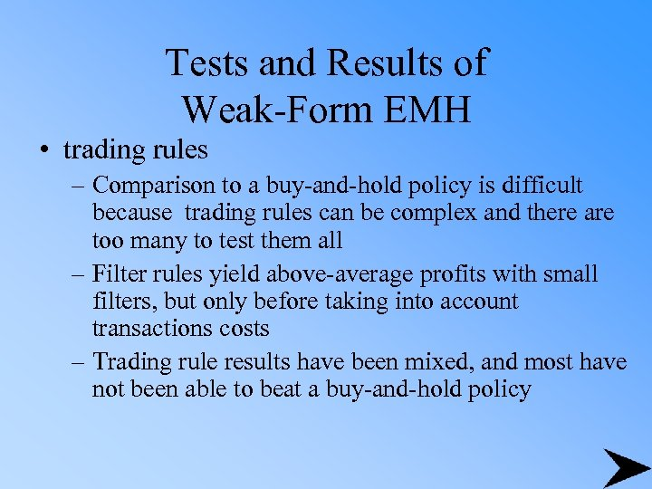 Tests and Results of Weak-Form EMH • trading rules – Comparison to a buy-and-hold