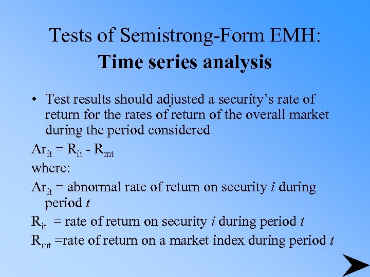Tests of Semistrong-Form EMH: Time series analysis • Test results should adjusted a security's