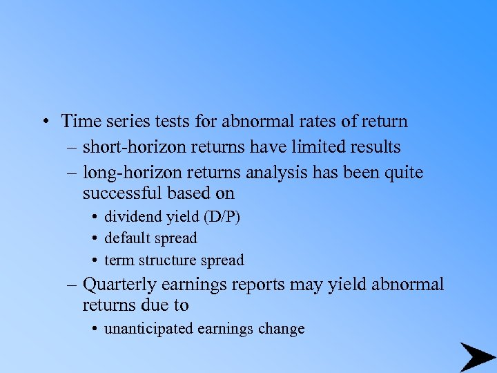 • Time series tests for abnormal rates of return – short-horizon returns have