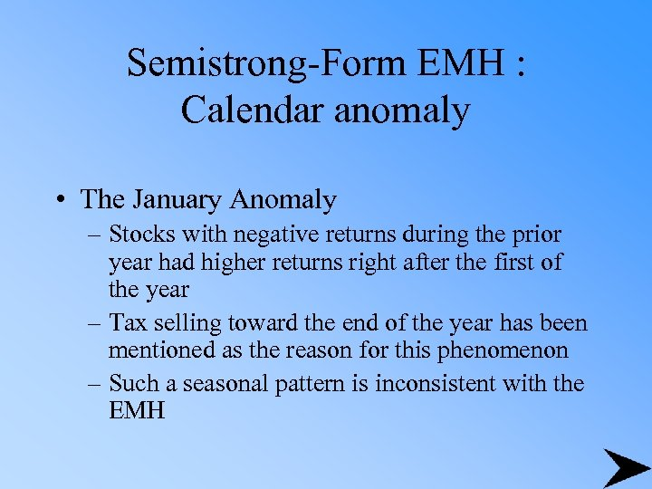 Semistrong-Form EMH : Calendar anomaly • The January Anomaly – Stocks with negative returns