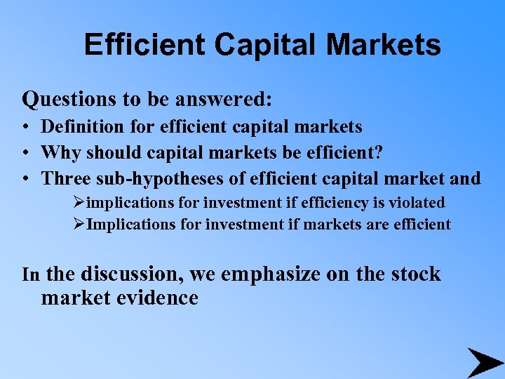 Efficient Capital Markets Questions to be answered: • Definition for efficient capital markets •