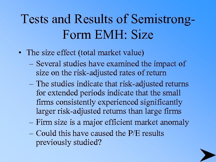 Tests and Results of Semistrong. Form EMH: Size • The size effect (total market