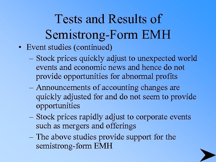 Tests and Results of Semistrong-Form EMH • Event studies (continued) – Stock prices quickly