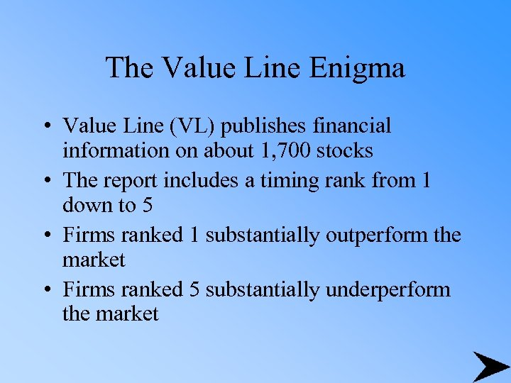 The Value Line Enigma • Value Line (VL) publishes financial information on about 1,