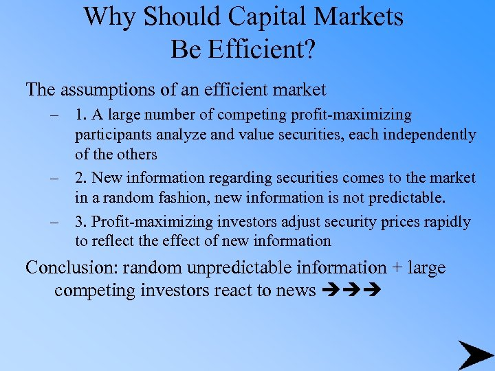 Why Should Capital Markets Be Efficient? The assumptions of an efficient market – 1.