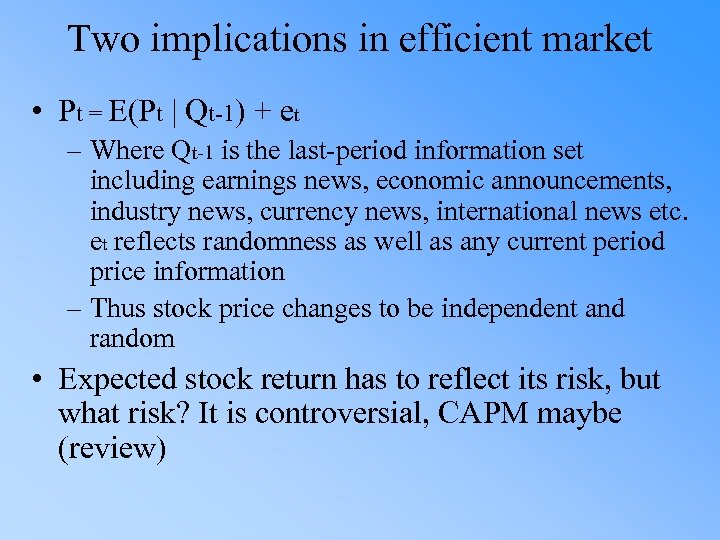 Two implications in efficient market • Pt = E(Pt | Qt-1) + et –