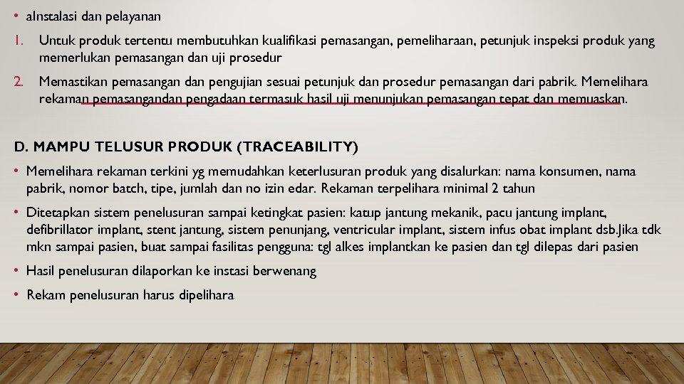 • a. Instalasi dan pelayanan 1. Untuk produk tertentu membutuhkan kualifikasi pemasangan, pemeliharaan,