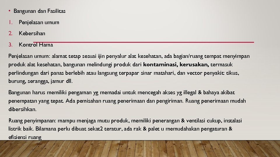 • Bangunan dan Fasilitas 1. Penjelasan umum 2. Kebersihan 3. Kontrol Hama Penjelasan