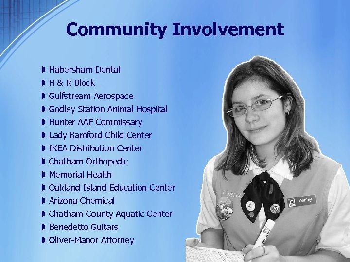 Community Involvement » » » » Habersham Dental H & R Block Gulfstream Aerospace
