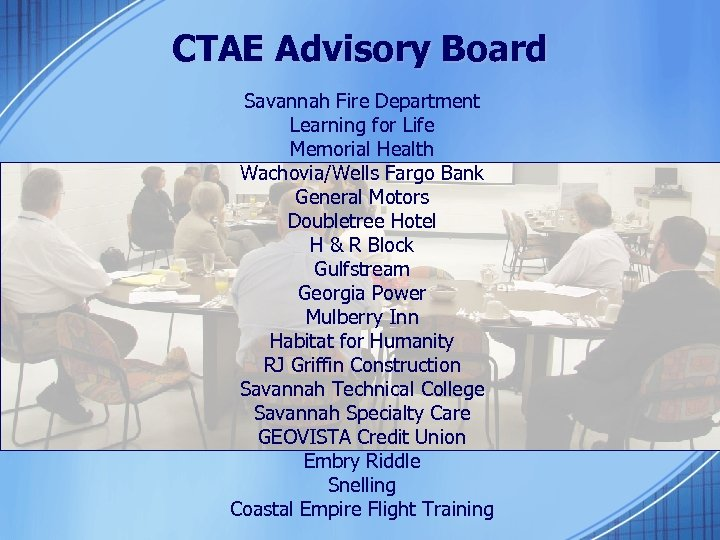 CTAE Advisory Board Savannah Fire Department Learning for Life Memorial Health Wachovia/Wells Fargo Bank