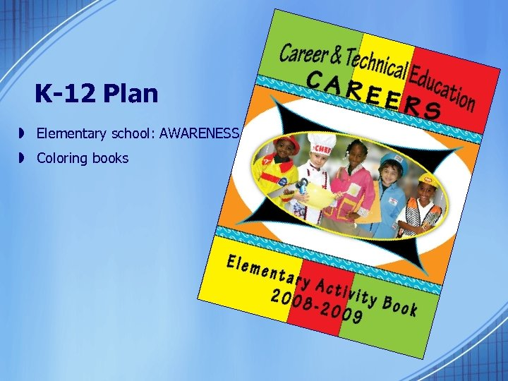 K-12 Plan » Elementary school: AWARENESS » Coloring books