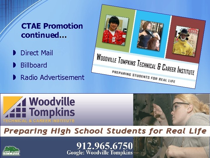 CTAE Promotion continued… » Direct Mail » Billboard » Radio Advertisement