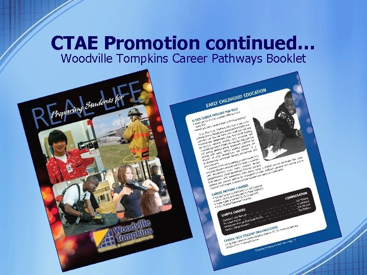 CTAE Promotion continued… Woodville Tompkins Career Pathways Booklet