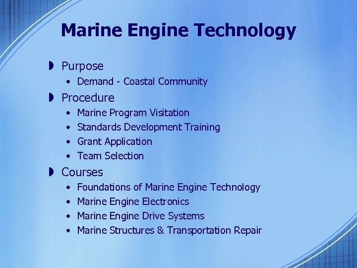 Marine Engine Technology » Purpose • Demand - Coastal Community » Procedure • •