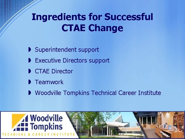 Ingredients for Successful CTAE Change » Superintendent support » Executive Directors support » CTAE