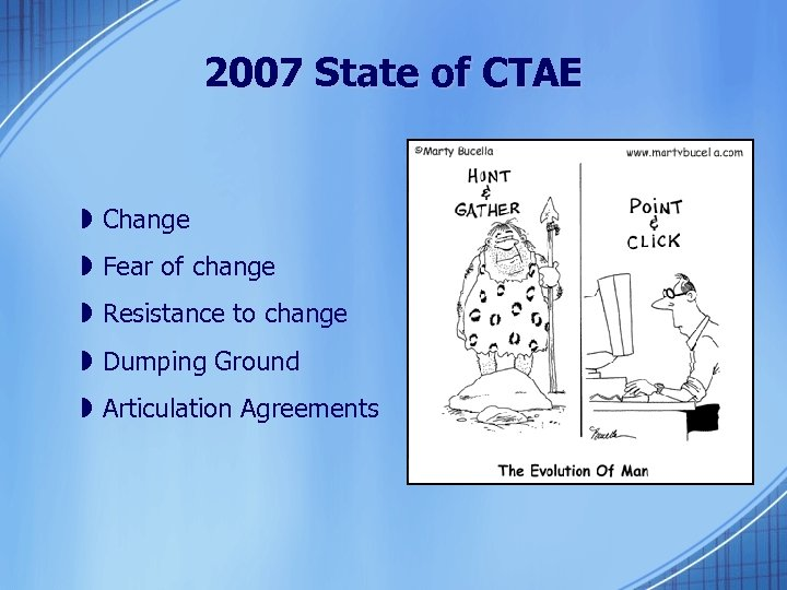 2007 State of CTAE » Change » Fear of change » Resistance to change