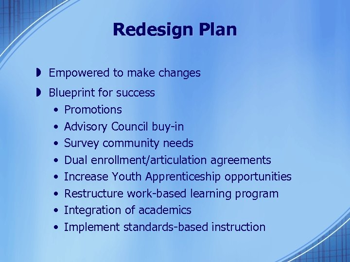 Redesign Plan » Empowered to make changes » Blueprint for success • Promotions •