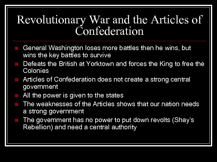Revolutionary War and the Articles of Confederation n n n General Washington loses more