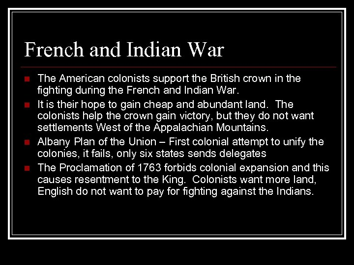 French and Indian War n n The American colonists support the British crown in