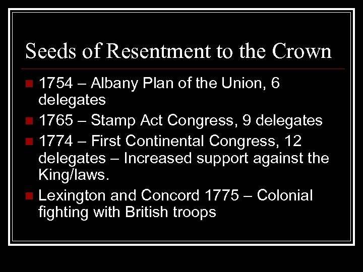 Seeds of Resentment to the Crown 1754 – Albany Plan of the Union, 6