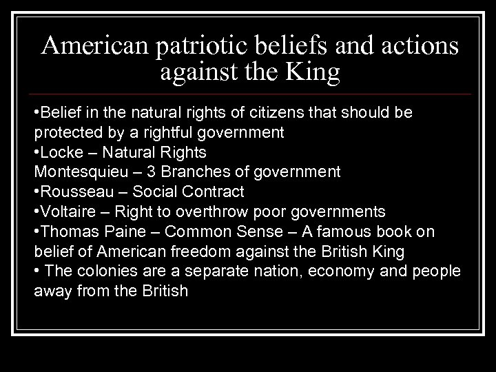 American patriotic beliefs and actions against the King • Belief in the natural rights