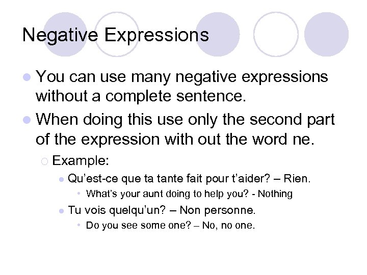 Negative Expressions l You can use many negative expressions without a complete sentence. l