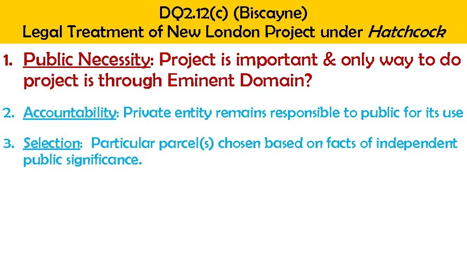 DQ 2. 12(c) (Biscayne) Legal Treatment of New London Project under Hatchcock 1. Public