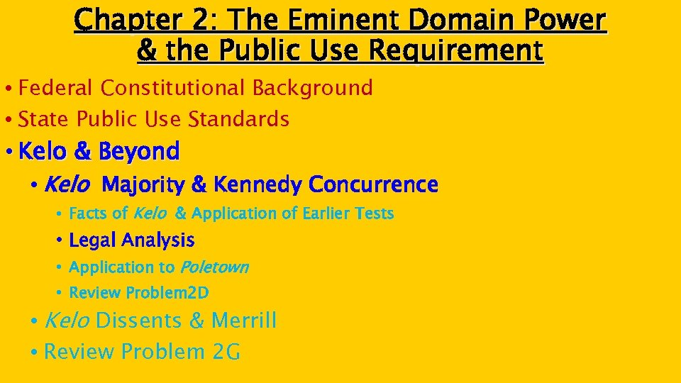 Chapter 2: The Eminent Domain Power & the Public Use Requirement • Federal Constitutional