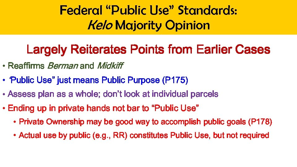 """Federal """"Public Use"""" Standards: Kelo Majority Opinion Largely Reiterates Points from Earlier Cases •"""