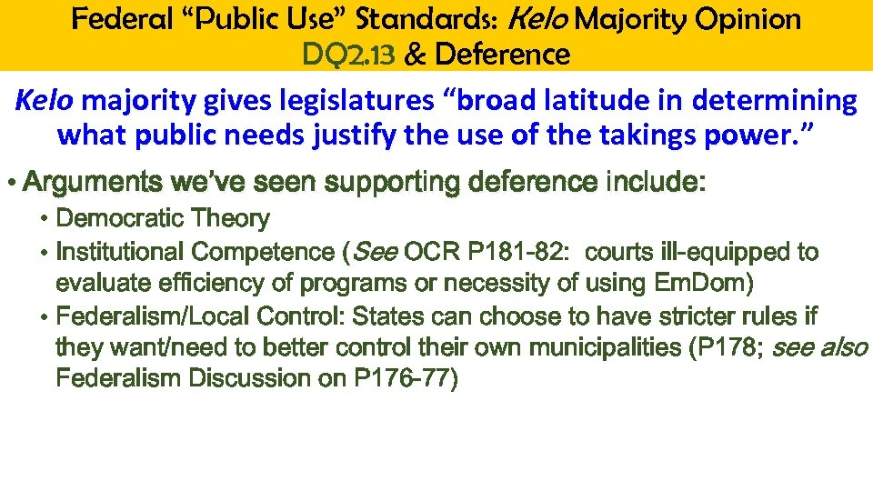 "Federal ""Public Use"" Standards: Kelo Majority Opinion DQ 2. 13 & Deference Kelo majority"