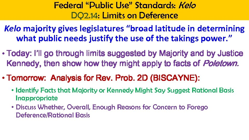 "Federal ""Public Use"" Standards: Kelo DQ 2. 14: Limits on Deference Kelo majority gives"