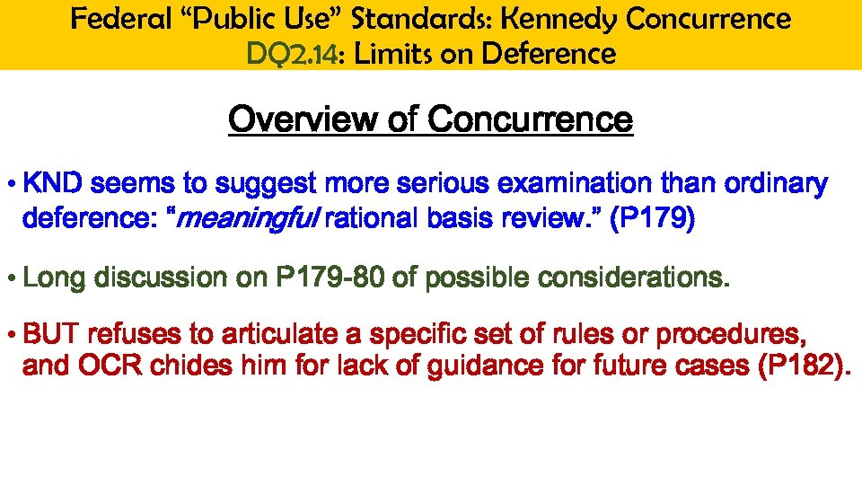 "Federal ""Public Use"" Standards: Kennedy Concurrence DQ 2. 14: Limits on Deference Overview of"