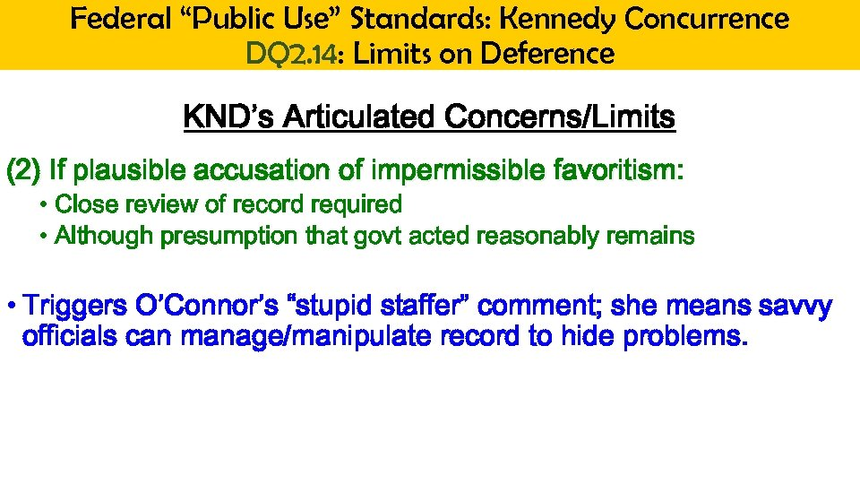 """Federal """"Public Use"""" Standards: Kennedy Concurrence DQ 2. 14: Limits on Deference KND's Articulated"""