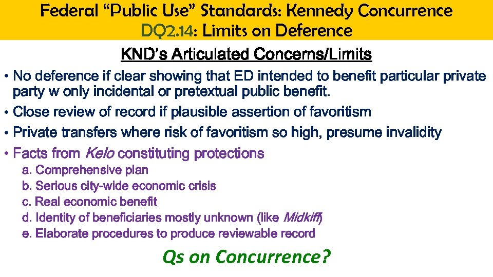 "Federal ""Public Use"" Standards: Kennedy Concurrence DQ 2. 14: Limits on Deference KND's Articulated"