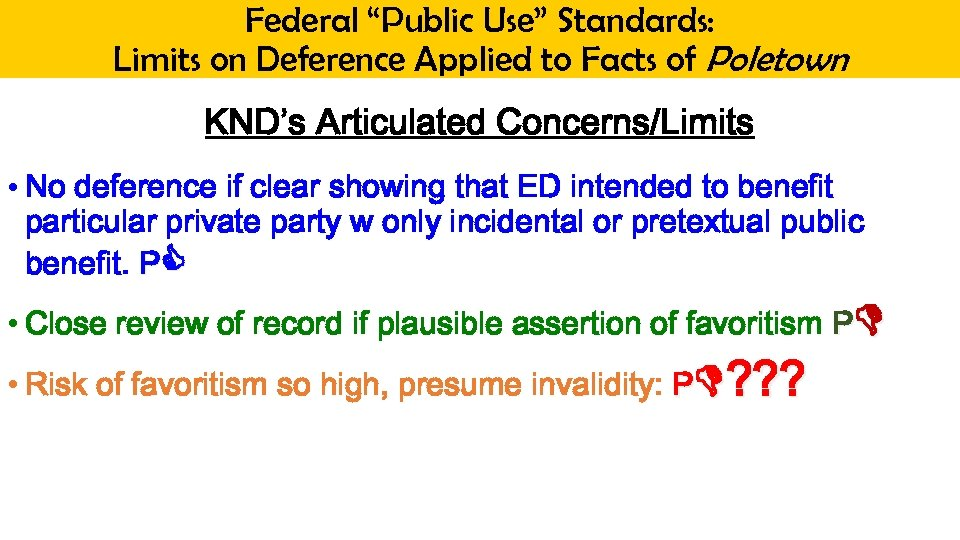 """Federal """"Public Use"""" Standards: Limits on Deference Applied to Facts of Poletown KND's Articulated"""