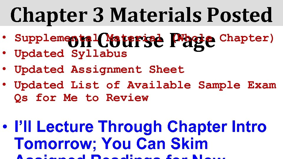 Chapter 3 Materials Posted • Supplemental Material Page Chapter) (Whole on Course • Updated