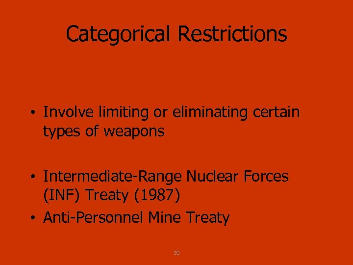 Categorical Restrictions • Involve limiting or eliminating certain types of weapons • Intermediate Range