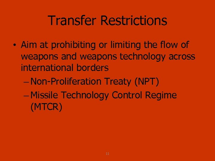 Transfer Restrictions • Aim at prohibiting or limiting the flow of weapons and weapons