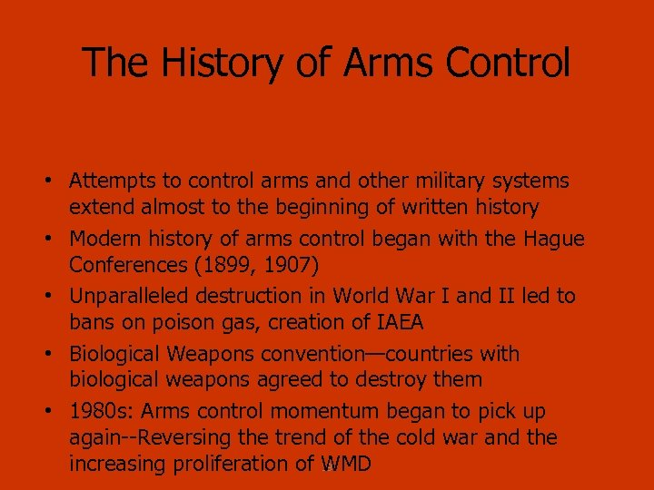 The History of Arms Control • Attempts to control arms and other military systems
