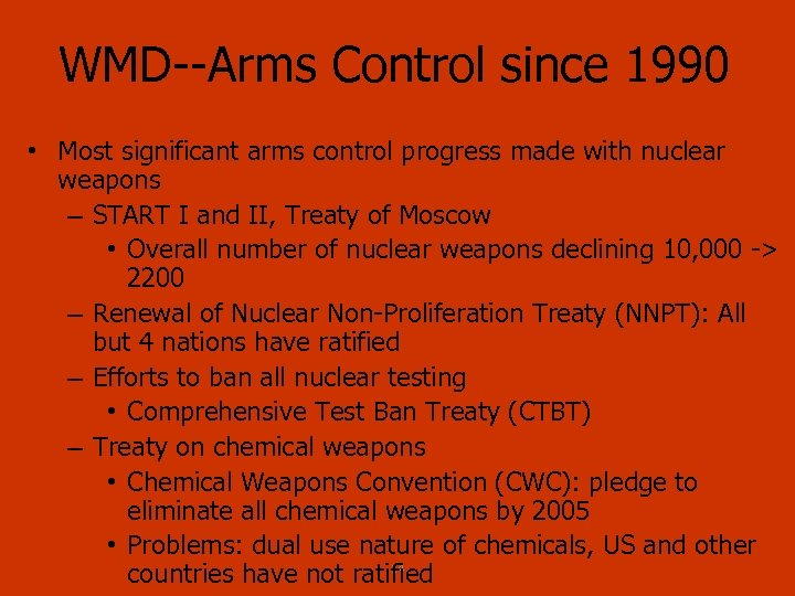 WMD Arms Control since 1990 • Most significant arms control progress made with nuclear